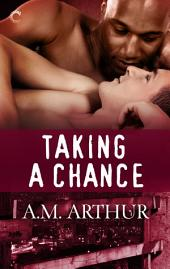 Taking a Chance: A romantic multicultural M/M romance