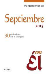 Septiembre 2015, con Él: 31 meditaciones con el Evangelio