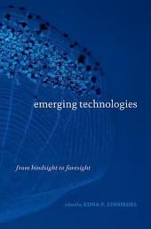 Emerging Technologies: From Hindsight to Foresight
