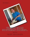 Trippin Good Southern Cookin...