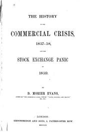 The History of the Commercial Crisis, 1857-1858: And the Stock Exchange Panic of 1859