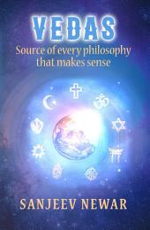 Vedas - Source of every philosophy that makes sense