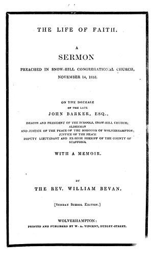 The Life of Faith  A Sermon Preached     November 14  1852  On the Decease of the Late John Barker Esq      With a Memoir     Sunday School Edition