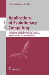 Applications of Evolutionary Computing: EvoWorkshops 2006: EvoBIO, EvoCOMNET, EvoHOT, EvoIASP, EvoINTERACTION, EvoMUSART, and EvoSTOC, Budapest, Hungary, April 10-12, 2006, Proceedings