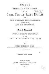Notes Critical and Explanatory on the Greek Text of Paul's Epistles to the Ephesians, the Colossians, Philemon, and the Philippians