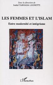 Les femmes et l'islam: Entre modernité et intégrisme