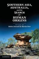 Southern Asia  Australia and the Search for Human Origins PDF