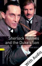 Sherlock Holmes and the Duke's Son - With Audio Level 1 Oxford Bookworms Library: Edition 3