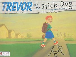 Trevor and the Stick Dog PDF