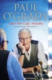 Open the Cage, Murphy!: Volume 4
