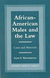 African-American Males and the Law: Cases and Materials