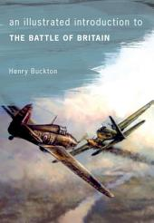 An Illustrated Introduction to The Battle of Britain