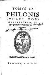 Lucubrationes quotquot haberi potuerunt: Tomus II Philonis Iudaei commentariorum, Volume 2