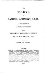 The Works of Samuel Johnson: LL.D. A New Edition in Twelve Volumes. With an Essay on His Life and Genius, by Arthur Murphy, Esq, Volume 2