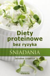 Diety proteinowe bez ryzyka. Śniadania