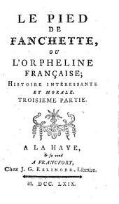 Le Pied de Fauchette, ou l'Orpheline française: Histoire intéressante et morale, Volume3