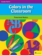 Colors in the Classroom: Preschool Basics