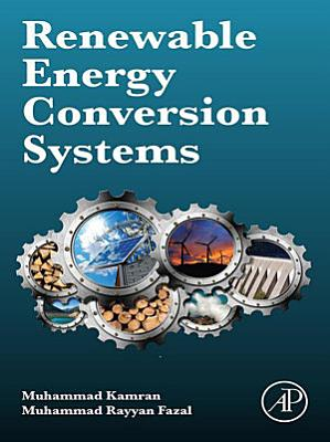 Renewable energy conversion systems