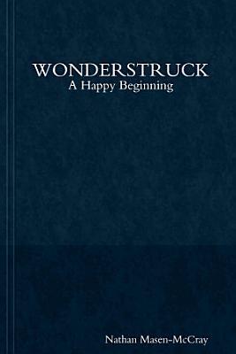 Wonderstruck  A Happy Beginning PDF