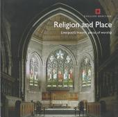 Religion and Place: Liverpool's historic places of worship
