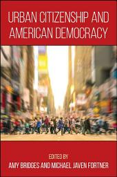 Urban Citizenship and American Democracy