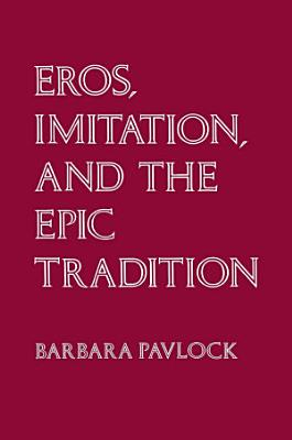 Eros  Imitation  and the Epic Tradition