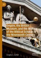 Empire  the British Museum  and the Making of the Biblical Scholar in the Nineteenth Century PDF