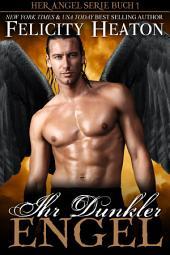 Ihr Dunkler Engel: Her Angel Romanzen Serie Buch 1