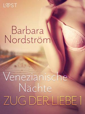 Zug der Liebe 1  Venezianische N  chte PDF