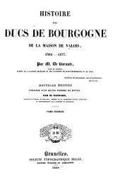 Histoire des ducs de Bourgogne de la maison de Valois: 1364 - 1477, Volume1