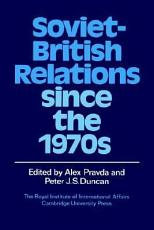 Soviet British Relations Since the 1970s PDF