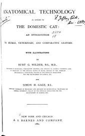 Anatomical Technology as Applied to the Domestic Cat: An Introduction to Human, Veterinary and Comparative Anatomy ...