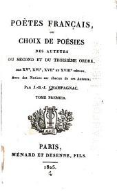 Poètes français: ou, Choix de poésies des auteurs deu second et du troisième ordre, des XVe, XVIe, XVIIe et XVIIIe siècles, Volumes1à2