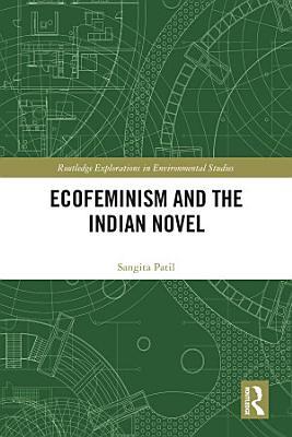 Ecofeminism and the Indian Novel PDF