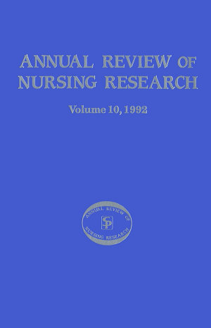 Annual Review of Nursing Research  Volume 10  1992