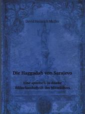 Die Haggadah von Sarajevo. Eine spanisch-ju?dische Bilderhandschrift des Mittelalters