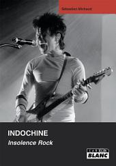 CAMION BLANC: INDOCHINE Insolence rock