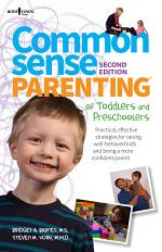 Common Sense Parenting of Toddlers and Preschoolers, 2nd Edition