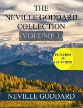 The Neville Goddard Collection: Volume 1