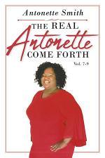 The Real Antonette Come Forth Vol. 7-9