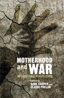 Motherhood and War PDF