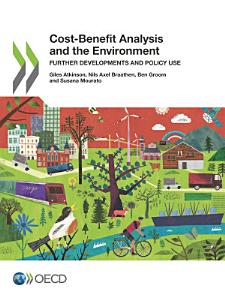 Cost Benefit Analysis and the Environment Further Developments and Policy Use