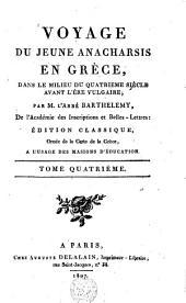 Voyage du jeune Anacharsis en Grèce, dans le milieu du quatrième siècle avant l'ère vulgaire: Volume 4