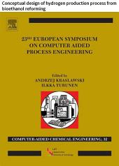 23 European Symposium on Computer Aided Process Engineering: Conceptual design of hydrogen production process from bioethanol reforming