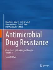 Antimicrobial Drug Resistance: Clinical and Epidemiological Aspects, Volume 2, Edition 2