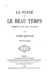 La pluie et le beau temps: comédie en un acte, en prose ...