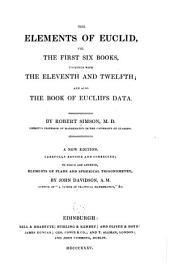 The Elements of Euclid: viz. the first six books, together with the eleventh and twelfth; and also the book of Euclid's Data