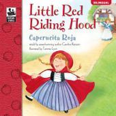 Little Red Riding Hood, Grades PK - 3: Caperucita Roja