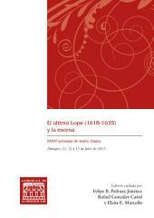 El último Lope (1618-1635) y la escena: XXXVI Jornadas de teatro clásico, Almagro, 11, 12 y 13 de julio de 2013