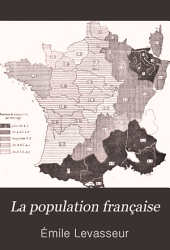 La population française: Histoire de la population avant 1789 et démographie de la France comparée à celle des autres nations au XIXe siécle, précédée d'une introduction sur la statistique, Volume1